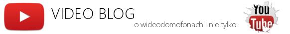 Vblog o wideodomofonach i domofonach