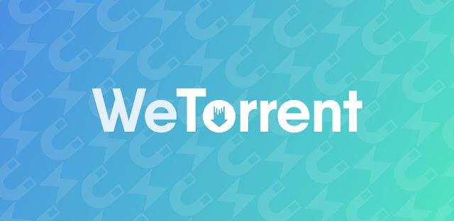 برنامج WeTorrent – Torrent Downloader للأندرويد