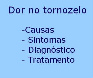 Dor no tornozelo causas sintomas diagnóstico tratamento prevenção