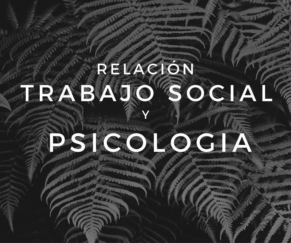 Relación entre Trabajo Social y Psicología - Trabajo-Social.es