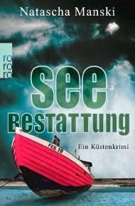 http://www.rowohlt.de/buch/Natascha_Manski_Seebestattung.3113726.html