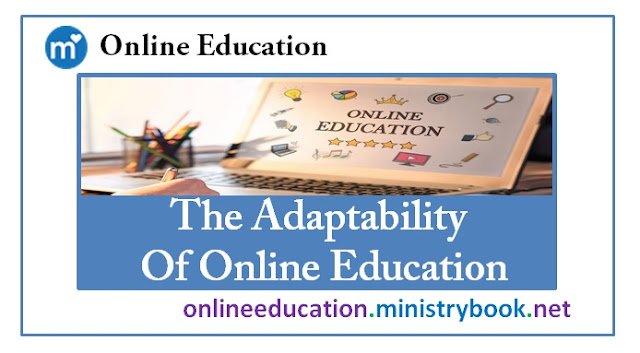 The Adaptability Of Online Education