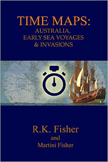 Australia, Early Sea Voyage and Invasions (Time Maps Book 2) - nonfiction by R.K Fisher and Martini Fisher