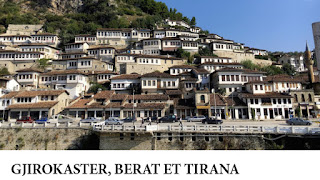 Découvrir Gjirokaster, Berat et Tirana, Albanie