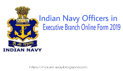 Indian Navy Officers in Executive Branch Online Form 2019
