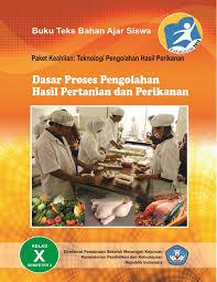 Download Dasar Proses Hasil Pengolahan Hasil Pertanian dan Perikanan 1 Kelas X .PDF