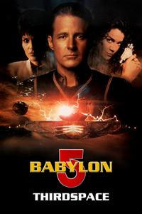 Watch Babylon 5: Thirdspace Online Free in HD