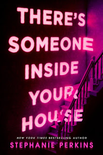 https://www.goodreads.com/book/show/15797848-there-s-someone-inside-your-house?ac=1&from_search=true
