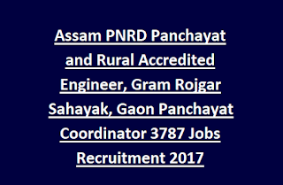 Assam PNRD Panchayat and Rural Accredited Engineer, Gram Rojgar Sahayak, Gaon Panchayat Coordinator 3787 Jobs Recruitment 2017