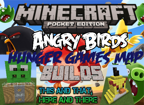 Minecraft Pocket Edition Builds Angry Birds Hunger Games