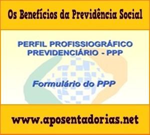 O Perfil Profissiográfico Previdenciário no INSS.