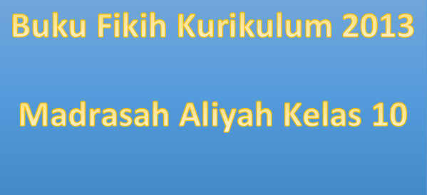 Buku Fikih Kurikulum 2013 Madrasah Aliyah Kelas 10