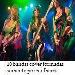 10 bandss cover formadas somente por mulheres