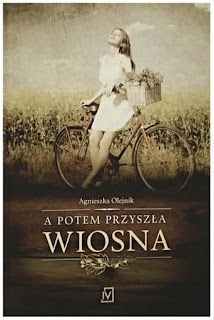 Agnieszka Olejnik - A potem przyszła wiosna