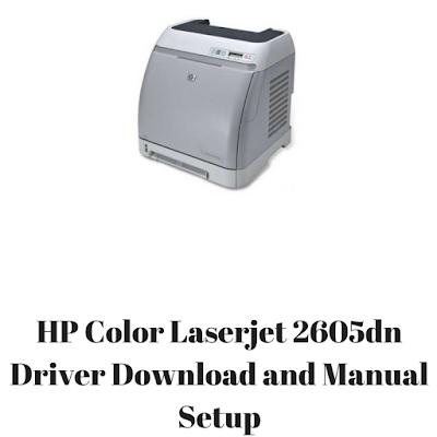 HP Color Laserjet 2605dn Driver Download and Manual Setup