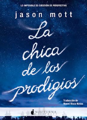 LIBRO - La chica de los prodigios : Jason Mott (Nocturna - 13 Junio 2016) NOVELA | Comprar en Amazon España