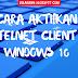 Cara Mengaktifkan Telnet Client Di Windows 7 8 Dan 10