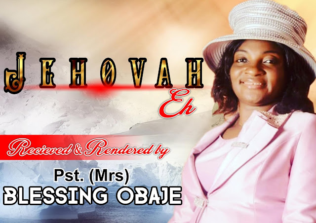 JEHOVAH EH Blessing Obaje