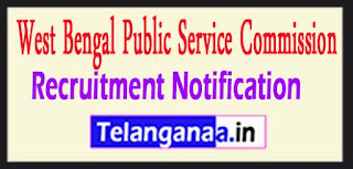 WBPSC West Bengal Public Service Commission Recruitment Notification 2017 Last Date 15-05-2017