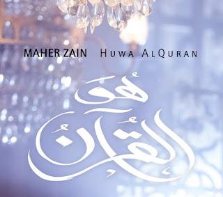 Lirik Lagu Maher Zain - Huwa AlQuran