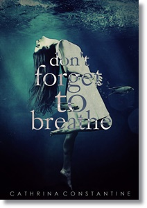 Don't Forget to Breathe (Cathrina Constantine)
