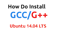 Install GCC and G++ on Ubuntu 14.04 LTS