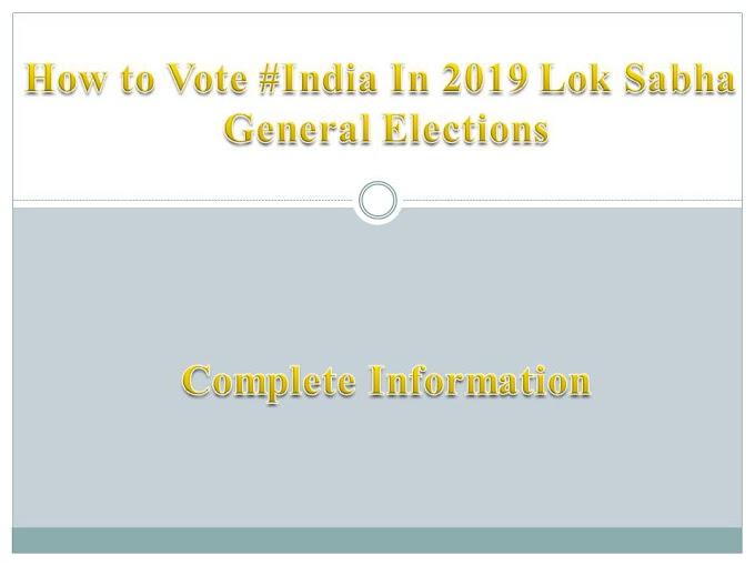 How to Vote #India: Lok Sabha Elections 2019