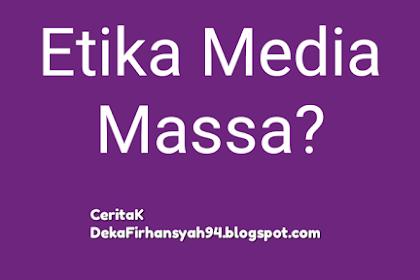 Etika Media Massa?