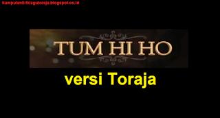 Download Lagu Tum Hi Ho Versi Toraja