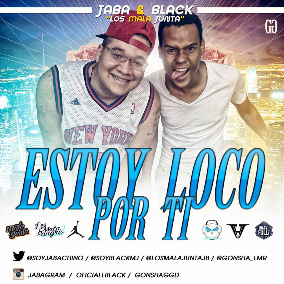 Estoy Loco Por Ti - Jaba & Black | Cultura Hip-Hop ...  Estoy Loco Por ...