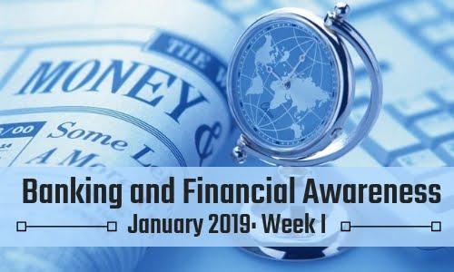 Banking and Financial Awareness January 2019: Week I