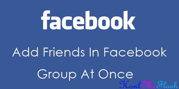 How to Add All Friends to Facebook Group at Once
