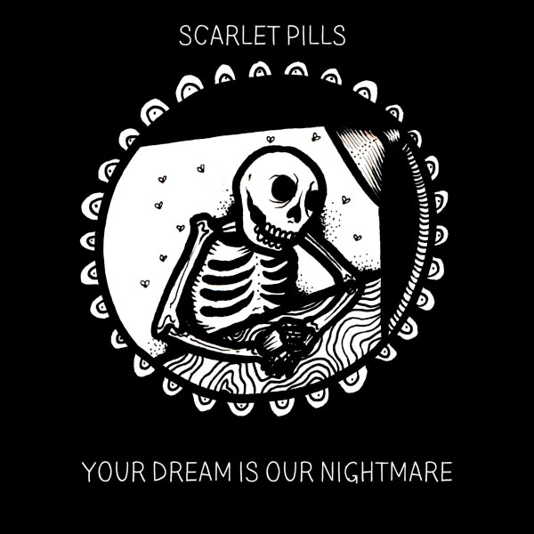 "Scarlet Pills stream new album ""Your Dream Is Our Nightmare"""