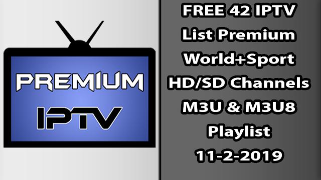FREE 42 IPTV List Premium World+Sport HD/SD Channels M3U & M3U8 Playlist 11-2-2019
