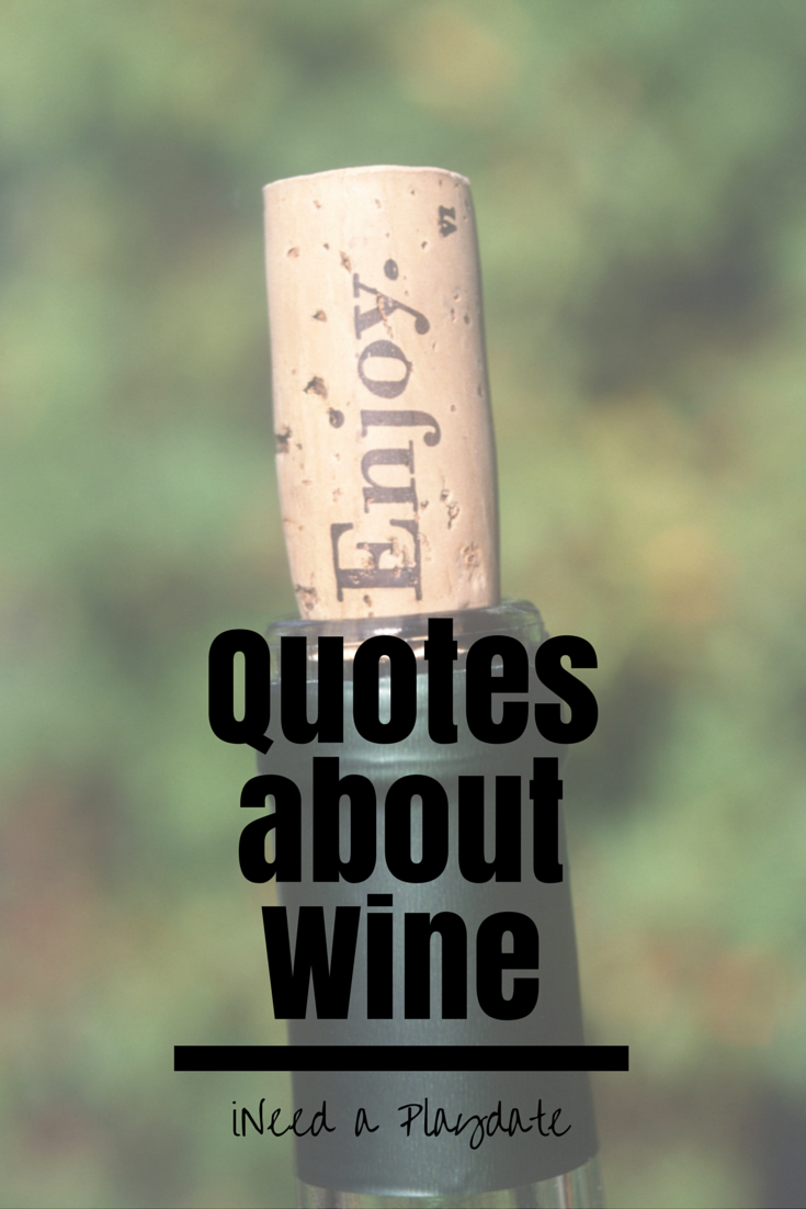 5 Quotes To Brighten Your Day: 5 Quotes About Wine That Will Help You Live A Better Life