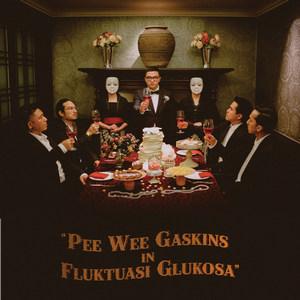Pee Wee Gaskins - Fluktuasi Glukosa