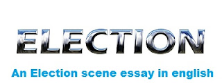 An Election scene essay in english