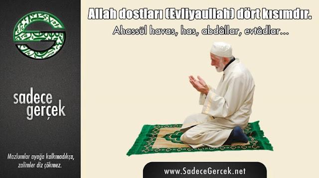 Allah dostları (Evliyaullah) dört kısımdır
