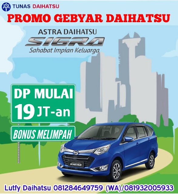 Promo Mobil Daihatsu Sigra Cicilan Murah Jakarta dan Bekasi