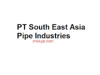 Lowongan Kerja PT South East Asia Pipe Industries Terbaru