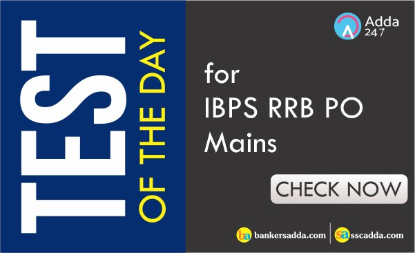 Test of the Day for IBPS RRB PO Mains Exam: 5th September 2018