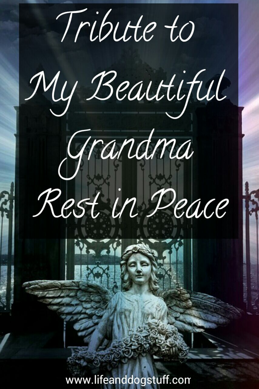 Tribute to My Beautiful Grandma  Rest in Peace