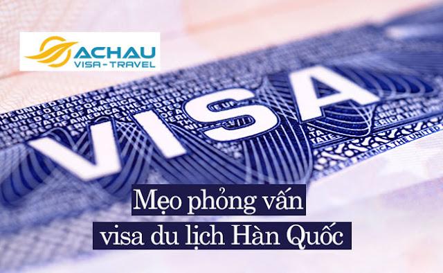 Làm thế nào để vượt qua vòng phỏng vấn visa du lịch Hàn Quốc?1