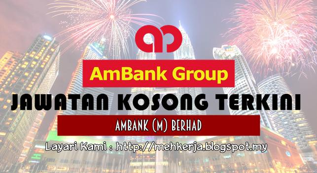 Jawatan Kosong Terkini 2017 di AmBank (M) Berhad