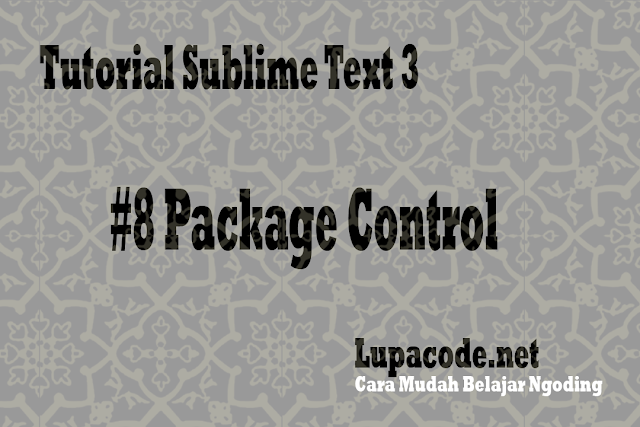 Tutorial Sublime Text 3 – #8 Package Control