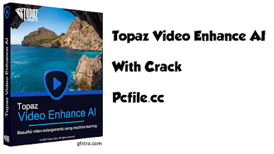 Topaz Video Enhance AI 1.5.1 With Crack [ Latest Version ]