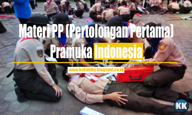 Materi Pramuka Tentang PP (Pertolongan Pertama) Lengkap