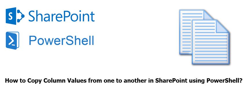 Copy Column Values from one to another in SharePoint using PowerShell