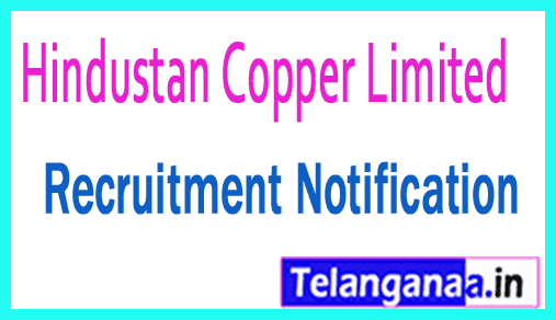 Hindustan Copper Limited HCL Recruitment Notification