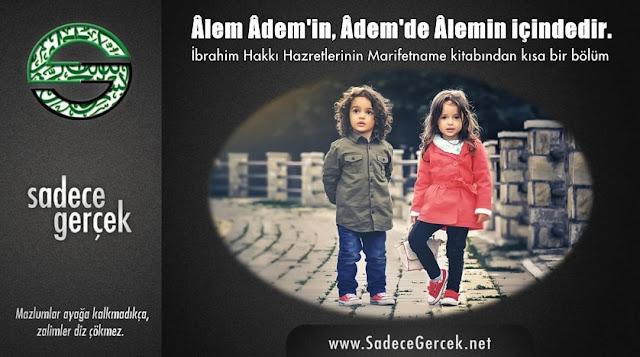 Âlem Adem'in, Âdem'de Âlemin içindedir